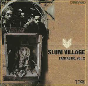 "Essential J Dilla releases: Slum Village – ""Fantastic, Vol. 2"" (1999)"