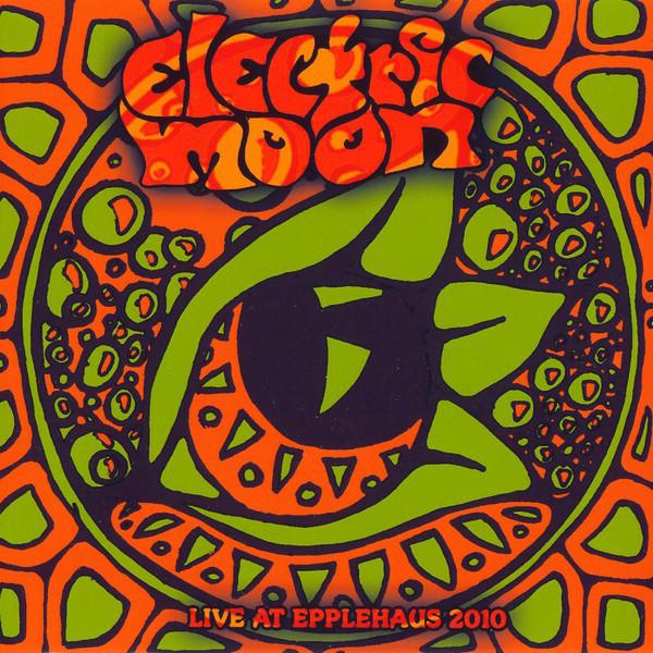 Electric Moon – Live At Epplehaus 2010