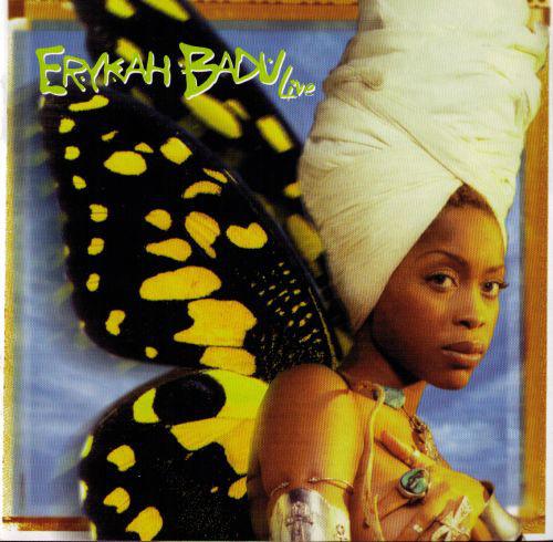 1997 album favorite, Eryka Badu - Live