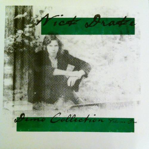 Nick Hakim's favorite records: Nick Drake - Demo Collections