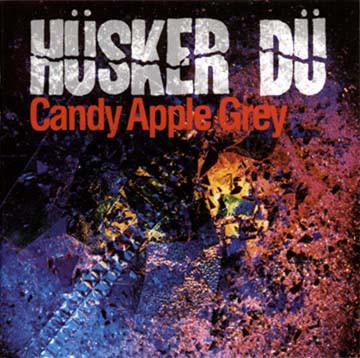 Hüsker-Dü - Candy Apple Grey