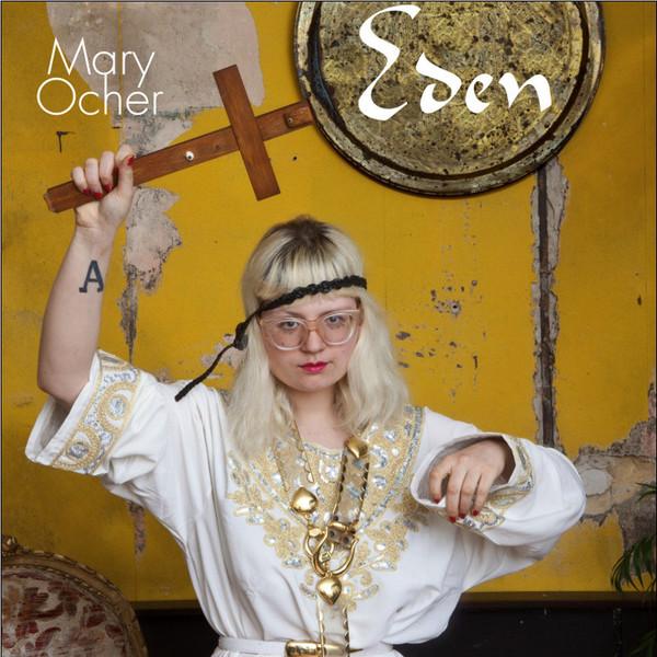 Mary Ocher – Eden