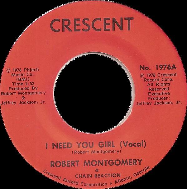 Robert Montgomery & Chain Reaction – I Need You Girl