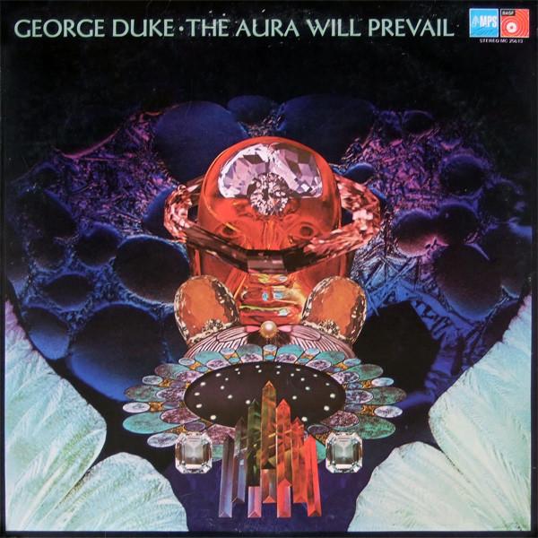 Unknown Mortal Orchestra's Favorite Records: George Duke - The Aura Will Prevail album cover
