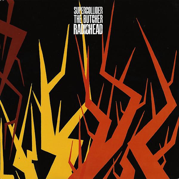 A Guide To The Most Rare Radiohead Releases: Radiohead - Supercollider / The Butcher album cover