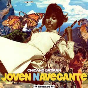 Rene Contreras Top 10: Chicano Batman – Joven Navegante