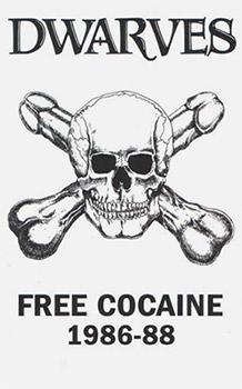 Dwarves – Free Cocaine 86-88 cassette