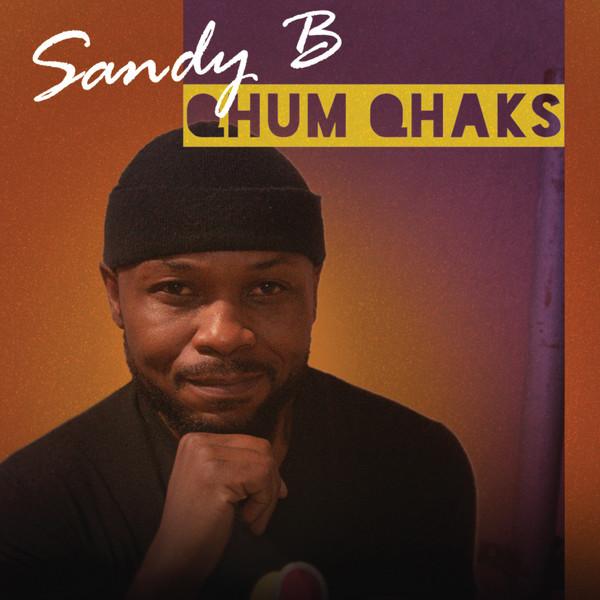 Qhum Qhaks – Sandy B
