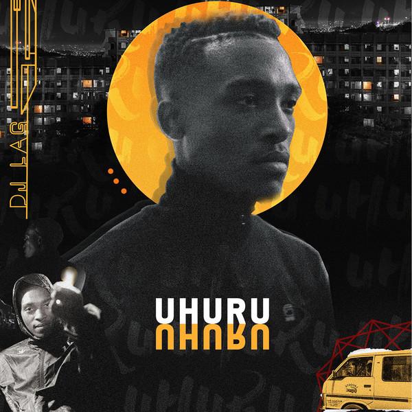 Uhuru – Dj Lag