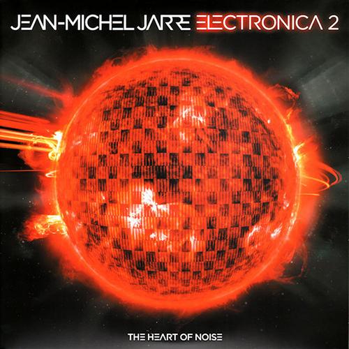 Jean-Michel Jarre – Electronica 2- The Heart of Noise