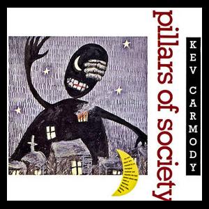 Kev Carmody – Pillars of Society
