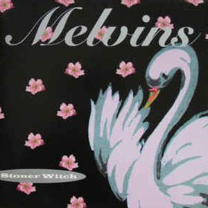 Melvins - Stoner Witch album cover
