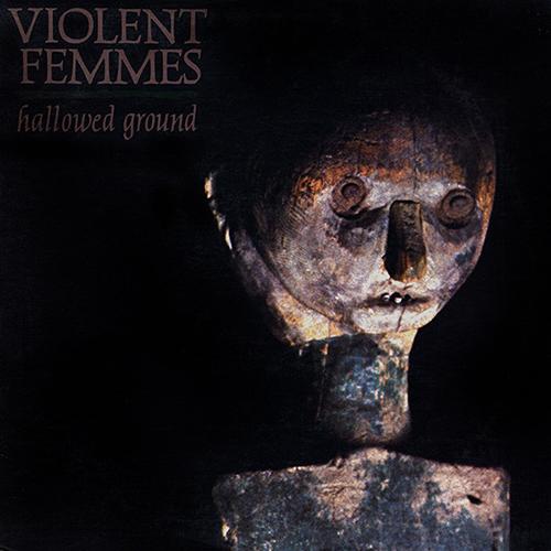 Violent Femmes - Hallowed Ground album cover