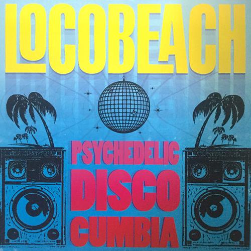 Locobeach – Psychedelic Disco Cumbia
