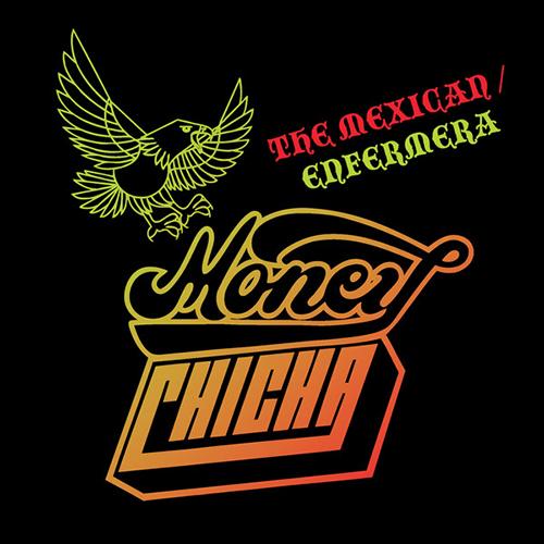 Money Chicha – The Mexican : Enfermera