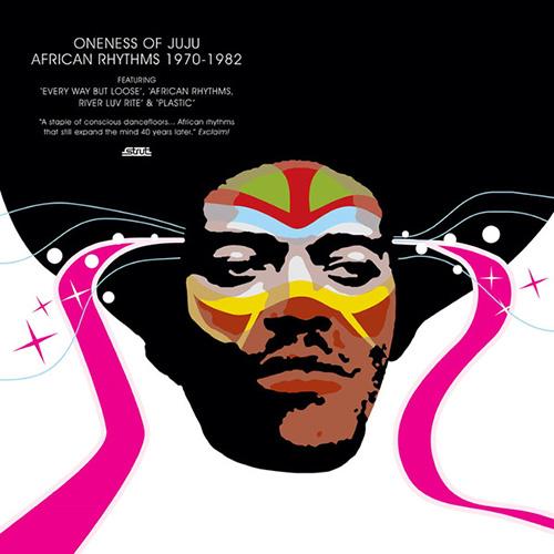 Oneness of Juju – African Rhythms 1970-1982
