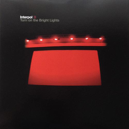 Interpol – Turn On The Bright Lights