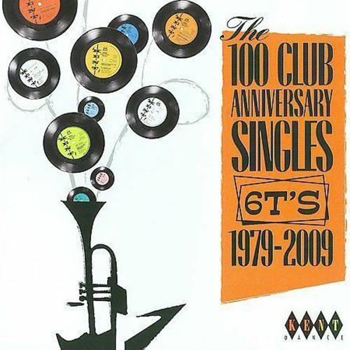The 100 Club Anniversary Singles 6T's 1979–2009